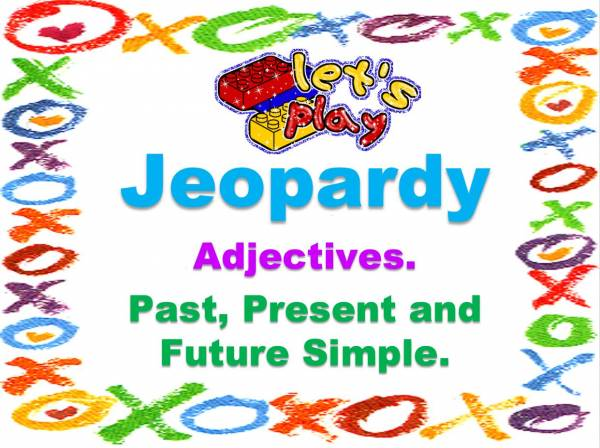 "Презентация ""Jeopardy. Adjectives. Past, Present and Future Simple""; 7 класс"